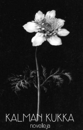 Kalman kukka (Novelleja) by lariss4x