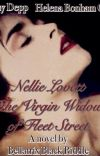 COMPLETED Nellie Lovett (The Virgin Widow of Fleet Street) #Wattys2016 Sweenett cover