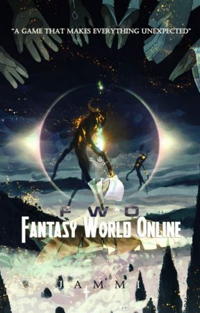 FWO: Fantasy World Online (COMPLETED) by _jammi