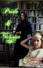 Pride & Polyjuice (Professor Snape Story) by PrettyThin