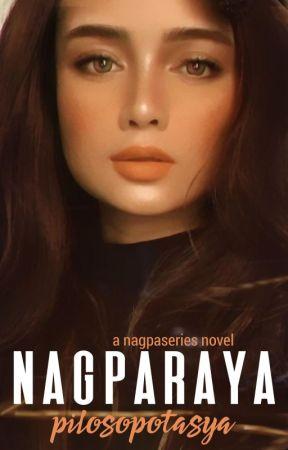 Nagparaya (NagpaSeries #2) by pilosopotasya
