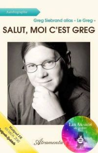 Salut, moi c'est Greg [édité chez Atramenta] cover