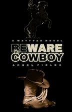 BEWARE The Cowboy [BWWM] by Stars-vs-Chocolates