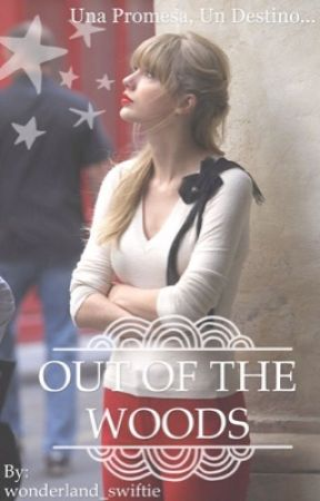 OUT OF THE WOODS by wonderland_swiftie
