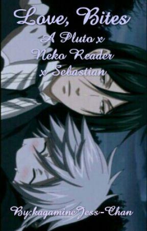 Love, Bites:Pluto x neko reader x Sebastian Lemon by kagamineJess-Chan