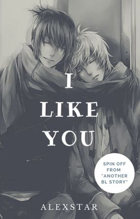 I like you~ [On Hold] by AlexStar