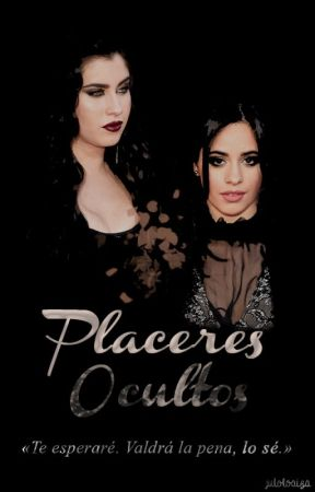 Placeres ocultos- Pausada(Camren) by juliloaiza