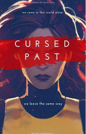 [Origin of Jean Grey] Cursed Past by DeathlessPhoenix