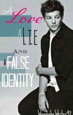 A Love, a Lie and a False Identity (Louis Tomlinson) by EllesBells92