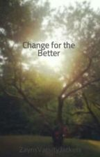 Change For The Better (One Direction FanFiction) by FrizzyDarkHair