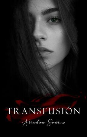 Transfusión | TERMINADA by ariadnasl