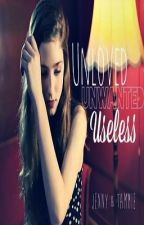 Unloved, Unwanted, Useless by Twoinone21