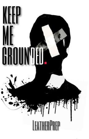 keep me grounded. [ ryden ] by leatherprep