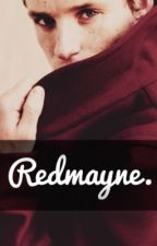 Redmayne. (An Eddie Redmayne Fan Fiction) by iLoveYouBecause