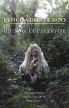 La Figlia Dell' Olimpo - L'ultima Discendente [Percy Jackson] cover