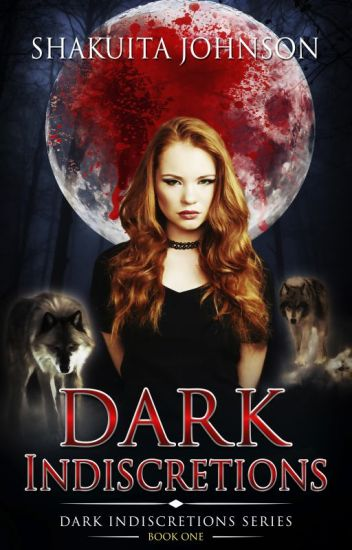 Dark Indiscretions (Dark Indiscretions Series, Book 1)