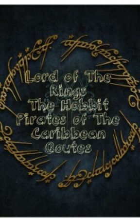 Lord of the Rings, The Hobbit, and Pirates of the Caribbean quotes by gilagwen