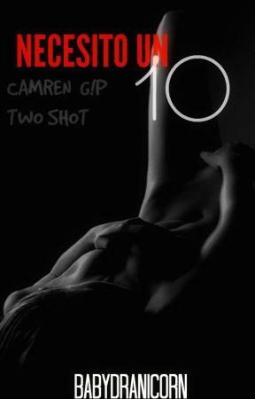 """""""Necesito un 10"""" TS (Camren G!P) by BabyDranicorn"""