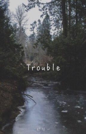 Trouble ▸▸ Kellic by thevicandthekellin
