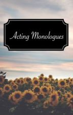 Acting Monologues by hogwartsvictors31