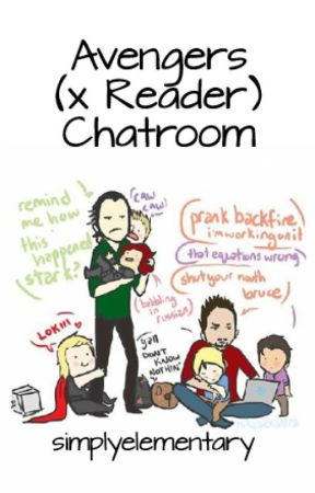 Avengers (x Reader) Chatroom by simplyelementary