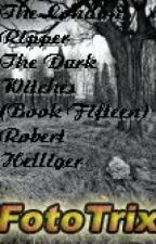 The London Ripper-The Dark Witches (Book Fifteen) by RobertHelliger