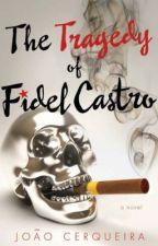 The Tragedy of Fidel Castro, a novel, de JooCerqueira