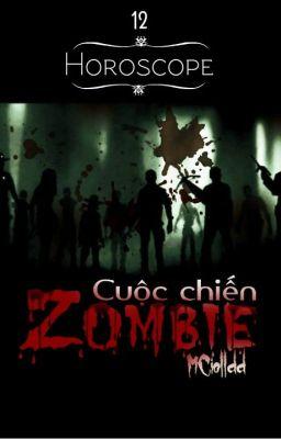 12 chòm sao: Cuộc chiến Zombie