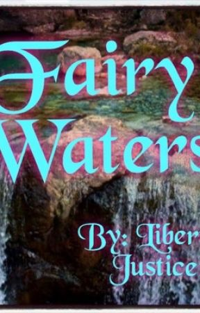 Fairy Waters by Libby_justice