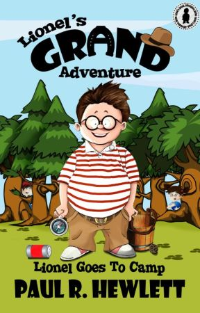 Lionel's Grand Adventure, book 3: Lionel Goes to Camp by lionelsnod