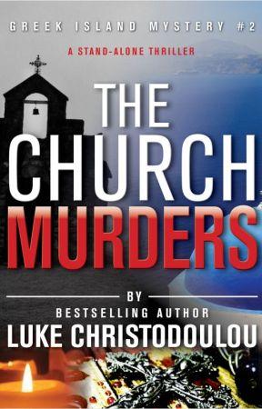 THE CHURCH MURDERS (GREEK ISLAND MYSTERY) by LukeChristodoulou