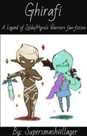 Ghirafi A Legend Of Zelda Hyrule Warriors Fan Fiction Another Ghirafi Story Wattpad