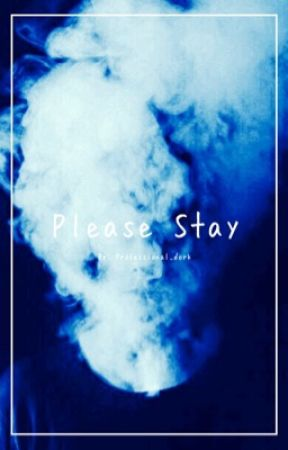 Please Stay ❁ Book 2 (Slow Updates) by daddyhockstetter