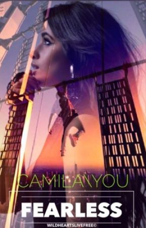 Fearless (Camila/You) by WildHeartsLiveFree