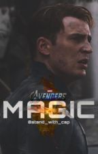 Magic | The Avengers (UNDER EDITING) by stand_with_cap