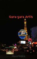 Gara-gara Artis by HyunHeijins