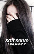 soft serve || carl gallagher/shameless by pvachy