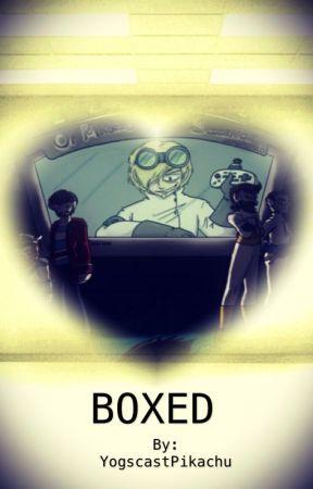 Boxed(A Yogscast Fan Fiction) by YogscastPikachu