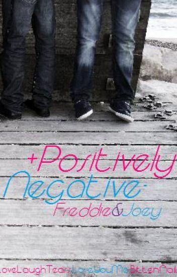 + Positively Negative -   Freddie & Joey