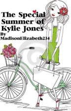 The Special Summer Of Kylie Jones by MadisonElizabeth234