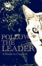 Follow The Leader   A Guide to Clan Life by Sparrowheart838