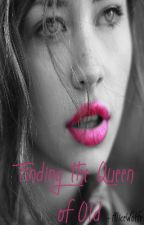 Finding the Queen of Old by AliceWolfe