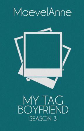 My Tag Boyfriend (Season 3) by MaevelAnne
