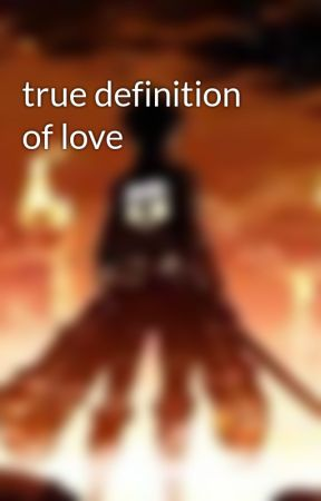 true definition of love by Stevenborrelli