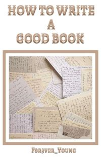 How To Write A Good Book cover