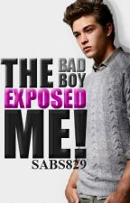 The Bad Boy Exposed Me by sabs829