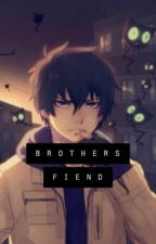 Brothers Fiend [Rin x Reader] by sizzlesnowflake