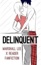 Delinquent (Marshall Lee x Reader) by ClaryHemoo
