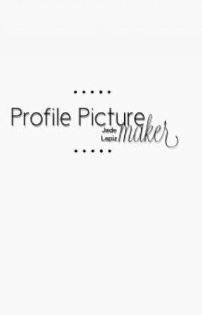 Profile pic and edit maker (Made By Requests) by Jade_Lapiz