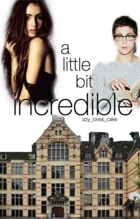 A little bit Incredible♥ by izzy_loves_cake
